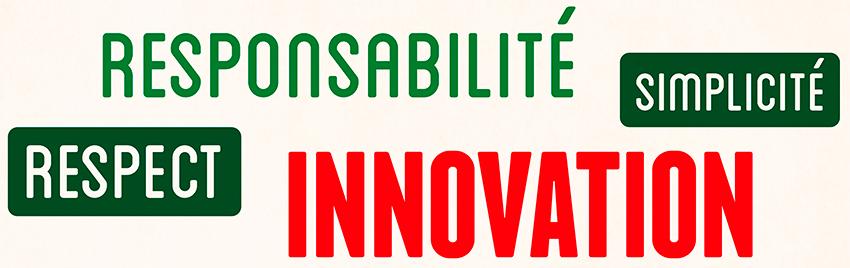 Responsabilité simplicité respect innovation